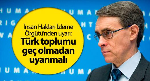 'Türk toplumu geç olmadan uyanmalı'