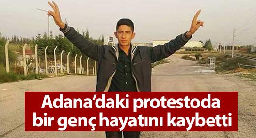 Adana'daki protestoda bir genç hayatını kaybetti
