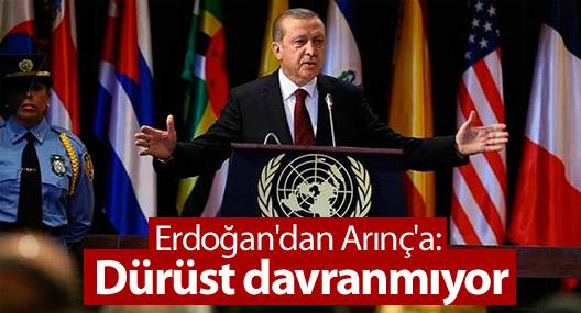 Erdoğan'dan Arınç'a: Dürüst davranmıyor