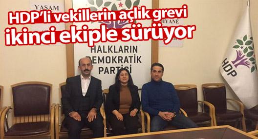 HDP'li vekillerin açlık grevi ikinci ekiple sürüyor