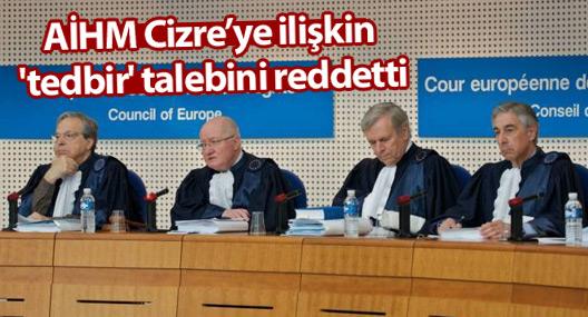 AİHM Cizre'ye ilişkin 'tedbir' talebini reddetti
