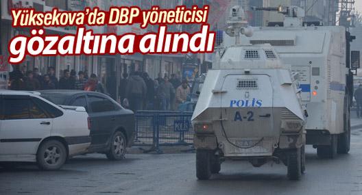 Yüksekova'da DBP yöneticisi gözaltına alındı