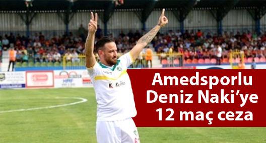 Amedsporlu Deniz Naki'ye 12 maç ceza
