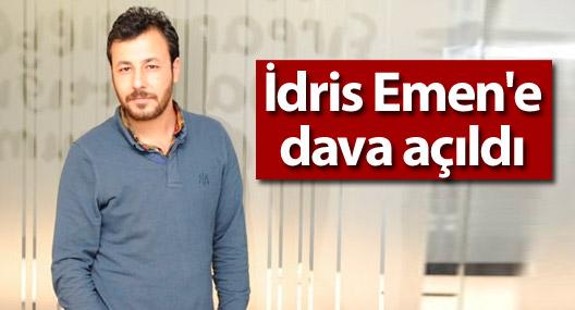 İdris Emen'e dava açıldı