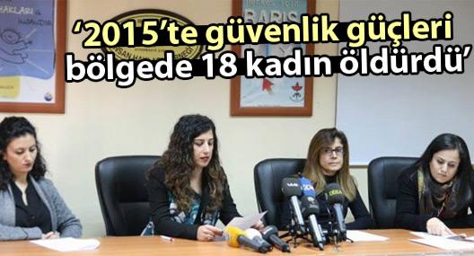 İHD: 2015'te güvenlik güçleri bölgede 18 kadın öldürdü