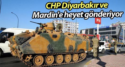 CHP Diyarbakır ve Mardin'e heyet gönderiyor