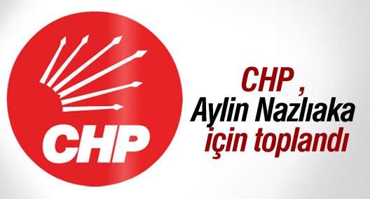 CHP Parti Meclisi, Aylin Nazlıaka için toplandı