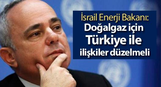 İsrail Enerji Bakanı: Doğalgaz için Türkiye ile ilişkiler düzelmeli