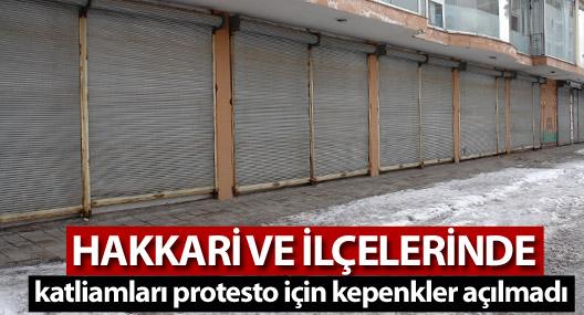 Hakkari ve ilçelerinde esnaf katliamları protesto için kepenk açmadı!