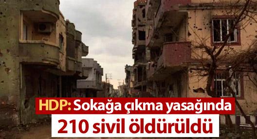 HDP: Sokağa çıkma yasağında 210 sivil öldürüldü