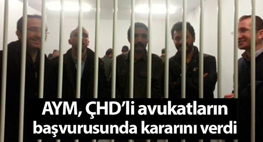 AYM, ÇHD'li avukatların başvurusunda kararını verdi