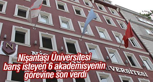 Nişantaşı Üniversitesi barış isteyen 6 akademisyenin görevine son verdi