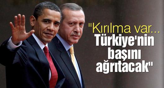 """""""Kırılma var... Türkiye'nin başını ağrıtacak"""""""