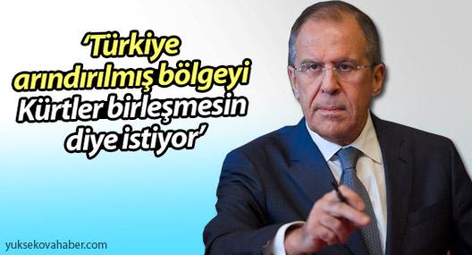 Lavrov: 'Türkiye IŞİD'den arındırılmış bölgeyi Kürtler birleşmesin diye istiyor'
