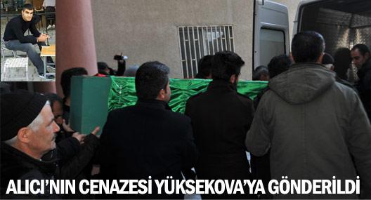 Alıcı'nın cenazesi Yüksekova'ya gönderildi