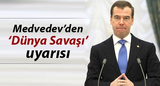 Medvedev: Suriye'de uzlaşı sağlanamazsa dünya savaşı çıkabilir