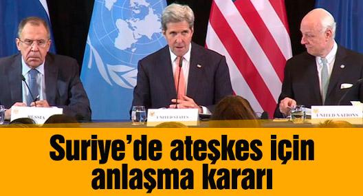 Suriye'de ateşkes için anlaşma kararı