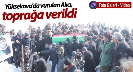 Yüksekova'da vurulan Osman Alıcı, toprağa verildi