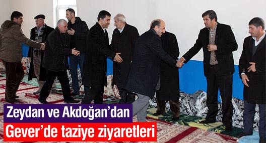 Zeydan ve Akdoğan'dan Gever'de taziye ziyaretleri