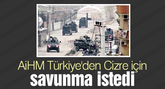 AİHM Türkiye'den Cizre'de yaşanılanlara ilişkin savunma istedi