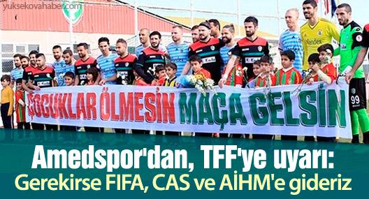 Amedspor'dan, TFF'ye uyarı: Gerekirse FIFA, CAS ve AİHM'e gideriz