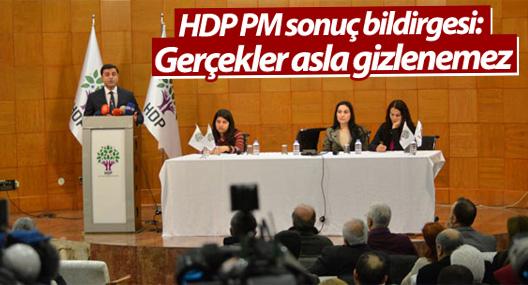 HDP PM sonuç bildirgesi: Gerçekler asla gizlenemez