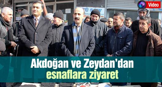 Akdoğan ve Zeydan'dan esnaflara ziyaret