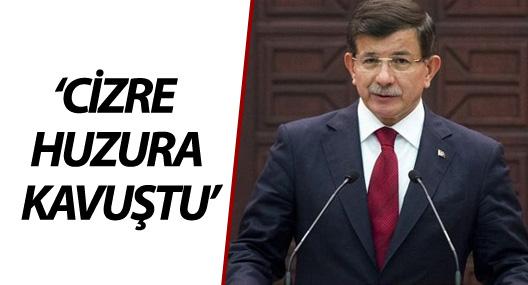 Davutoğlu: Cizre huzura kavuştu