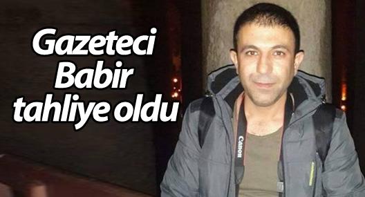 Gazeteci Babir tahliye oldu