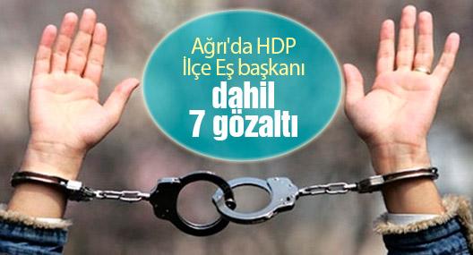 Ağrı'da HDP İlçe Eş Başkanı dahil 7 gözaltı