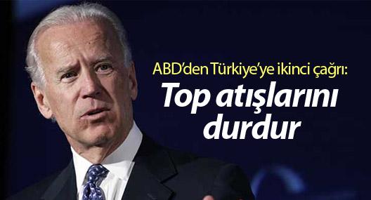 ABD'den Türkiye'ye ikinci çağrı: Top atışlarını durdur