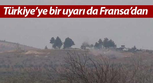Fransa'dan da Türkiye'ye 'bombardımanı sonlandır' çağrısı