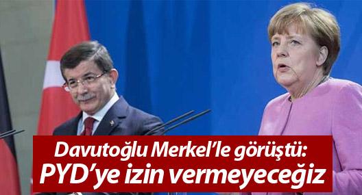Davutoğlu Merkel'le görüştü: PYD'ye izin vermeyeceğiz