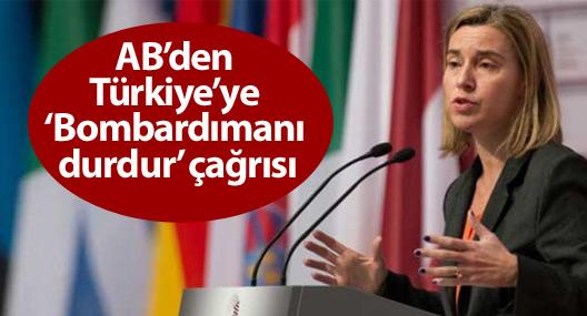 AB'den Türkiye'ye 'Bombardımanı durdur' çağrısı