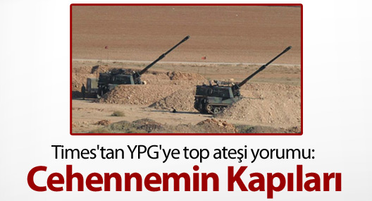 Times'tan YPG'ye top ateşi yorumu: Cehennemin Kapıları