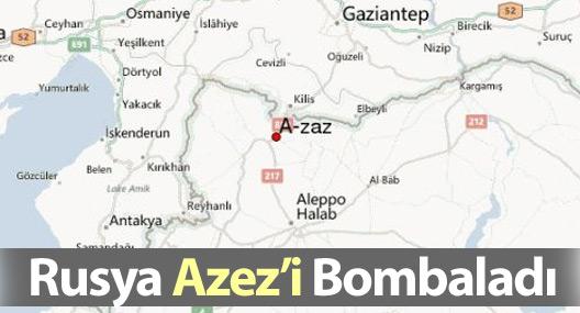 Rusya Azez'i Bombaladı
