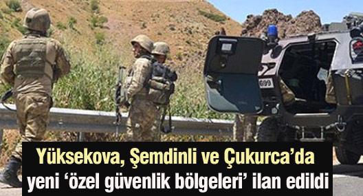 Hakkari'nin üç ilçesinde 'Özel güvenlik bölgesi' ilanı