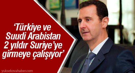 'Türkiye ve Suudi Arabistan 2 yıldır Suriye'ye girmeye çalışıyor'