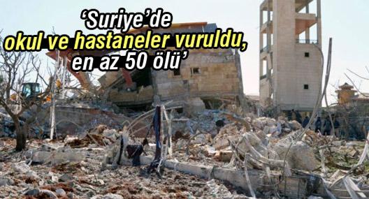 BM: Suriye'de okul ve hastaneler vuruldu, en az 50 ölü