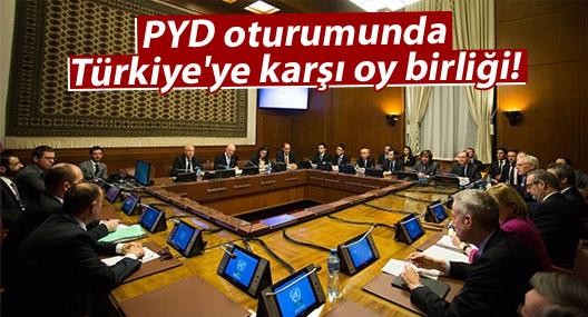 PYD oturumunda Türkiye'ye karşı oy birliği!