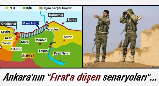 """Ankara'nın """"Fırat'a düşen senaryoları""""..."""