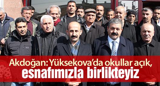 Akdoğan: Yüksekova'da okullar açık, esnafımızla birlikteyiz
