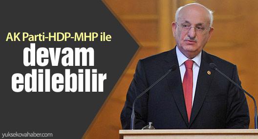 Meclis Başkanı: AK Parti-HDP-MHP ile devam edilebilir