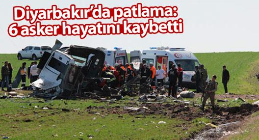 Diyarbakır'da patlama: 6 asker hayatını kaybetti