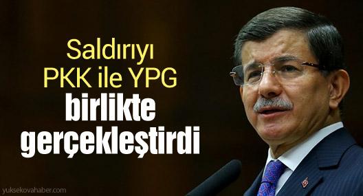 Davutoğlu: Saldırıyı PKK ile YPG birlikte gerçekleştirdi