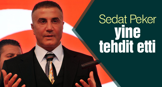 Sedat Peker yine tehdit etti