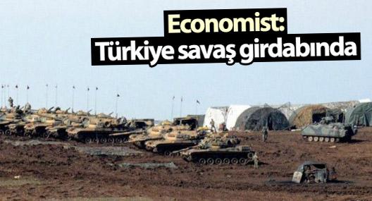 Economist:'Türkiye savaş girdabında'