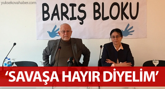 Barış Bloku: Ne içeride ne dışarıda savaş istiyoruz