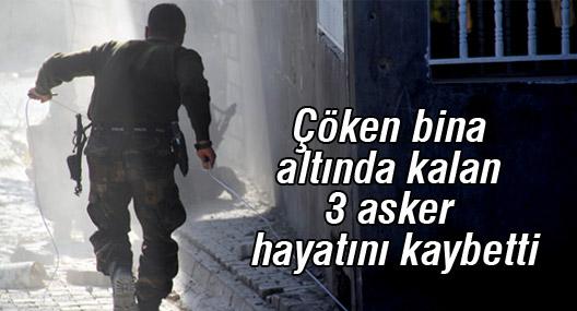 Sur'da çöken binanın altında kalan 3 asker hayatını kaybetti