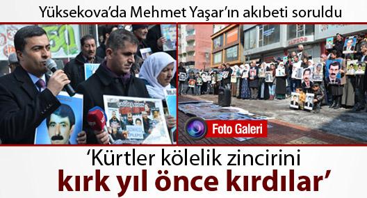 Yüksekova'da kayıp yakınları, Mehmet Yaşar'ın akıbetini sordu